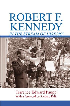 Robert F. Kennedy in the Stream of History: 1st Edition (Paperback) book cover