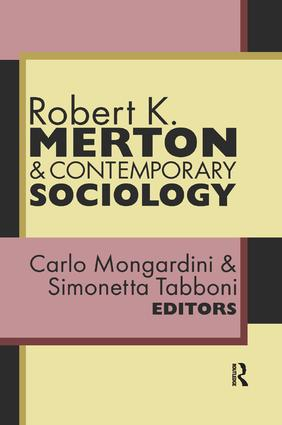 Robert K. Merton and Contemporary Sociology: 1st Edition (Paperback) book cover