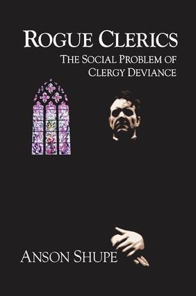Rogue Clerics: The Social Problem of Clergy Deviance, 1st Edition (Paperback) book cover