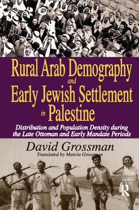 Rural Arab Demography and Early Jewish Settlement in Palestine: Distribution and Population Density During the Late Ottoman and Early Mandate Periods, 1st Edition (Paperback) book cover