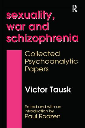 Sexuality, War, and Schizophrenia: Collected Psychoanalytic Papers, 1st Edition (Paperback) book cover