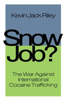 Snow Job: The War Against International Cocaine Trafficking, 1st Edition (Paperback) book cover