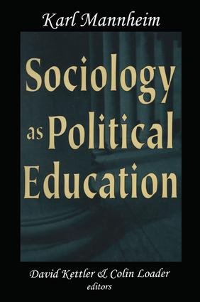 Sociology as Political Education: Karl Mannheim in the University, 1st Edition (Paperback) book cover