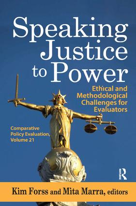 Speaking Justice to Power: Ethical and Methodological Challenges for Evaluators, 1st Edition (Paperback) book cover