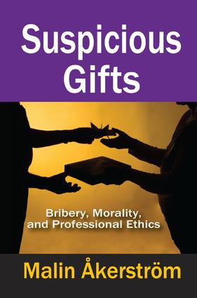 Suspicious Gifts: Bribery, Morality, and Professional Ethics, 1st Edition (Paperback) book cover