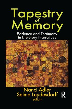 Tapestry of Memory: Evidence and Testimony in Life-Story Narratives, 1st Edition (Paperback) book cover