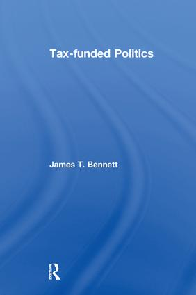 Tax-funded Politics: 1st Edition (Paperback) book cover