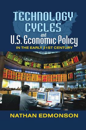 Technology Cycles and U.S. Economic Policy in the Early 21st Century: 1st Edition (Paperback) book cover