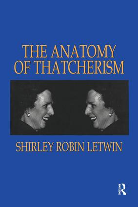 The Anatomy of Thatcherism: 1st Edition (Paperback) book cover