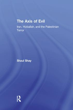 The Axis of Evil: Iran, Hizballah, and the Palestinian Terror, 1st Edition (Paperback) book cover