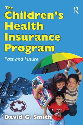 The Children's Health Insurance Program: Past and Future, 1st Edition (Paperback) book cover