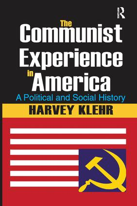 The Communist Experience in America: A Political and Social History book cover