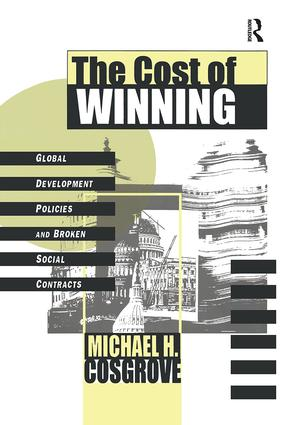 The Cost of Winning: Global Development Policies and Broken Social Contracts book cover