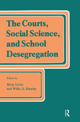 The Courts, Social Science, and School Desegregation: 1st Edition (Paperback) book cover