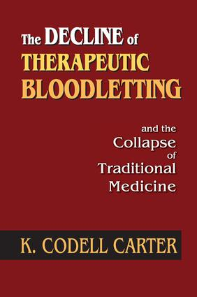 The Decline of Therapeutic Bloodletting and the Collapse of Traditional Medicine: 1st Edition (Paperback) book cover