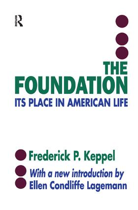 The Foundation: Its Place in American Life, 1st Edition (Paperback) book cover