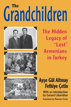 The Grandchildren: The Hidden Legacy of 'Lost' Armenians in Turkey, 1st Edition (Paperback) book cover