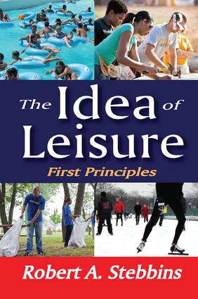 The Idea of Leisure: First Principles, 1st Edition (Paperback) book cover