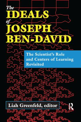 The Ideals of Joseph Ben-David: The Scientist's Role and Centers of Learning Revisited book cover