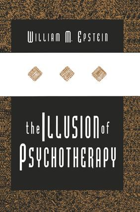 The Illusion of Psychotherapy: 1st Edition (Paperback) book cover