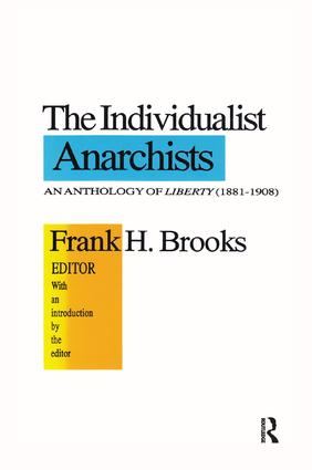 The Individualist Anarchists: Anthology of Liberty, 1881-1908 book cover