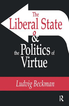 The Liberal State and the Politics of Virtue: 1st Edition (Paperback) book cover