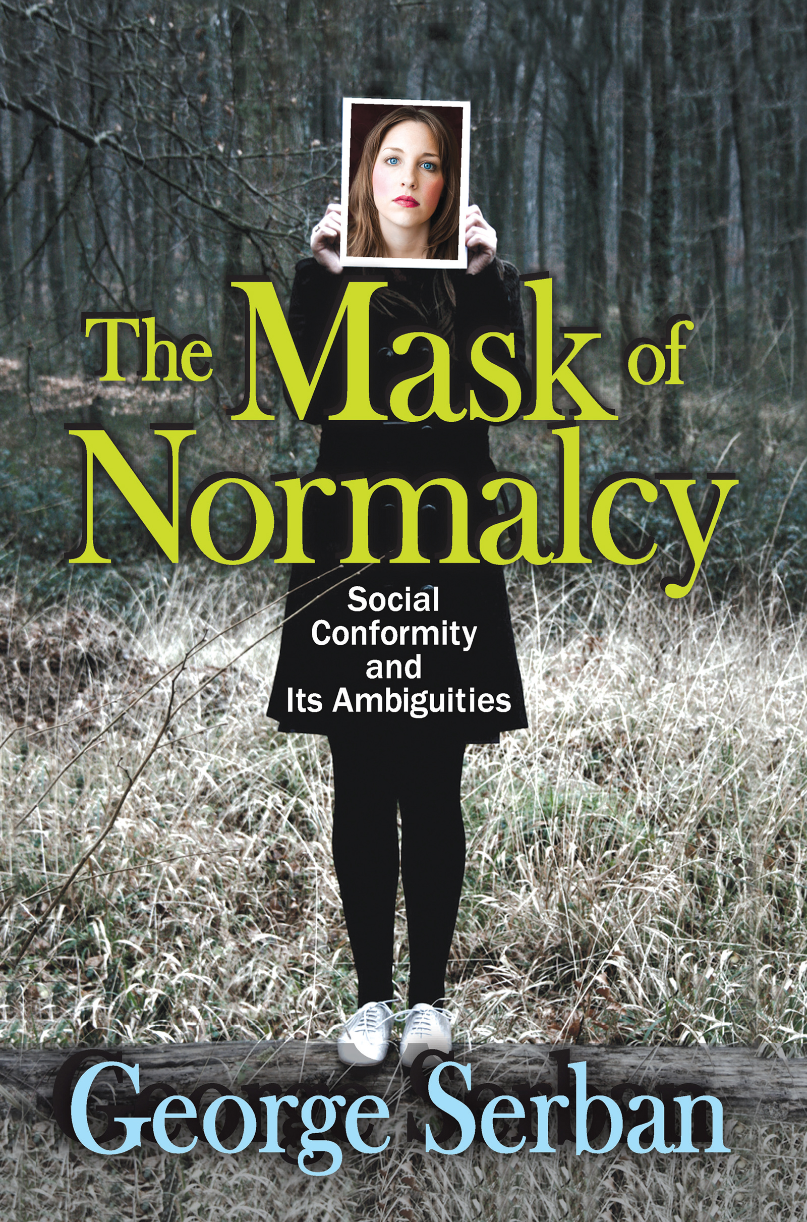 The Mask of Normalcy: Social Conformity and its Ambiguities, 1st Edition (Paperback) book cover