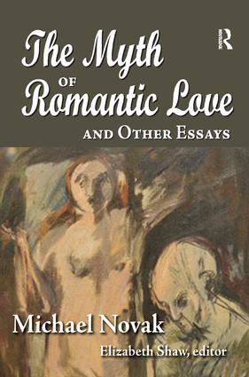 The Myth of Romantic Love and Other Essays: 1st Edition (Paperback) book cover