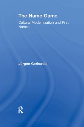 The Name Game: Cultural Modernization and First Names, 1st Edition (Paperback) book cover