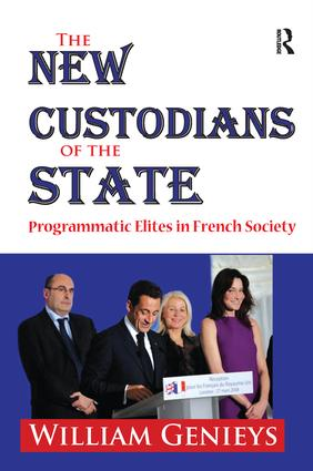 The New Custodians of the State: Programmatic Elites in French Society, 1st Edition (Paperback) book cover