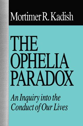 The Ophelia Paradox: An Inquiry into the Conduct of Our Lives, 1st Edition (Paperback) book cover