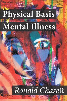 The Physical Basis of Mental Illness: 1st Edition (e-Book) book cover