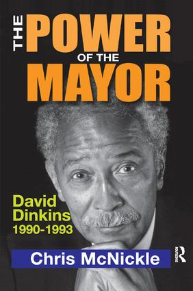 The Power of the Mayor: David Dinkins: 1990-1993 book cover