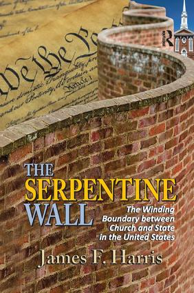 The Serpentine Wall: The Winding Boundary Between Church and State in the United States, 1st Edition (Paperback) book cover