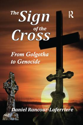 The Sign of the Cross: From Golgotha to Genocide, 1st Edition (Paperback) book cover