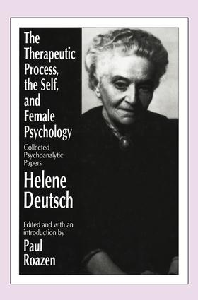 The Therapeutic Process, the Self, and Female Psychology: Collected Psychoanalytic Papers, 1st Edition (Paperback) book cover