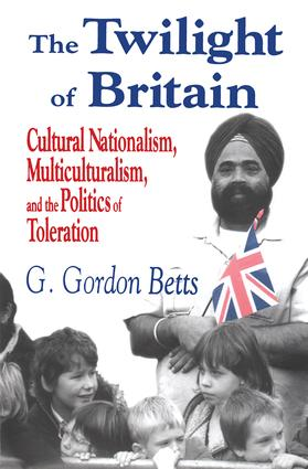 The Twilight of Britain: Cultural Nationalism, Multi-Culturalism and the Politics of Toleration, 1st Edition (Paperback) book cover