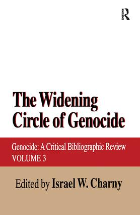 The Widening Circle of Genocide: Genocide - A Critical Bibliographic Review book cover