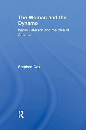 The Woman and the Dynamo: Isabel Paterson and the Idea of America, 1st Edition (Paperback) book cover