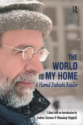 The World is My Home: A Hamid Dabashi Reader, 1st Edition (Paperback) book cover