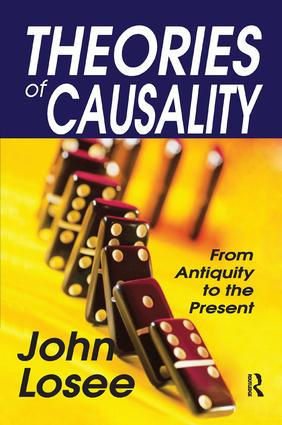 Theories of Causality: From Antiquity to the Present, 1st Edition (Paperback) book cover