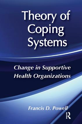 Theory of Coping Systems: Change in Supportive Health Organizations, 1st Edition (Paperback) book cover