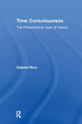 Time Consciousness: The Philosophical Uses of History, 1st Edition (Paperback) book cover