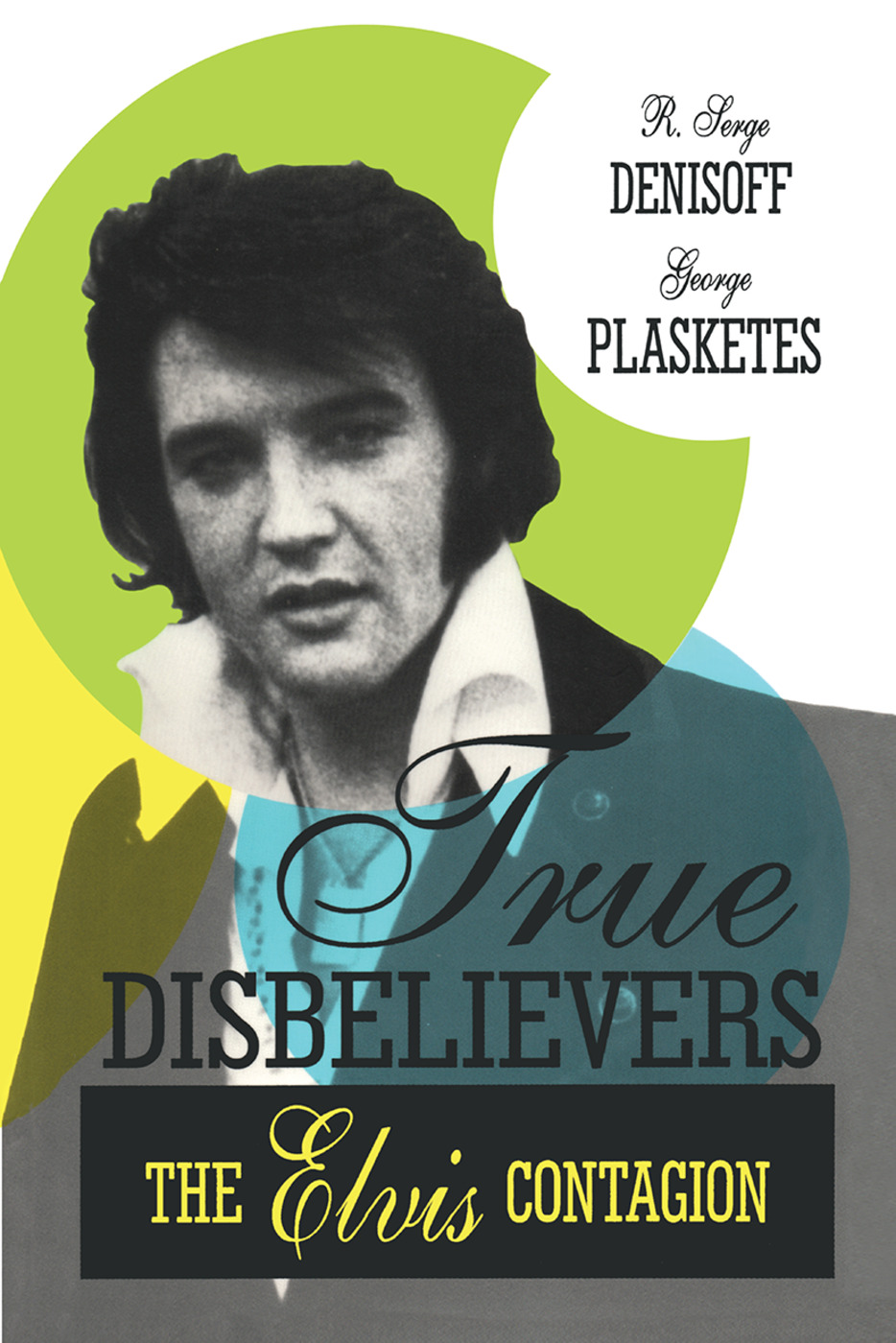 True Disbelievers: Elvis Contagion, 1st Edition (Paperback) book cover