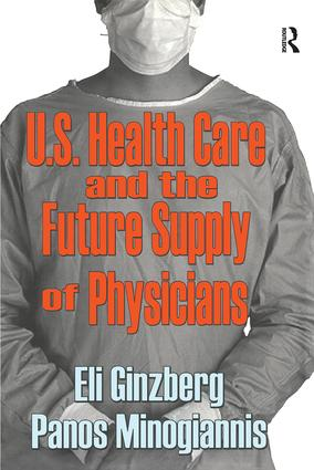 U.S. Healthcare and the Future Supply of Physicians: 1st Edition (Paperback) book cover