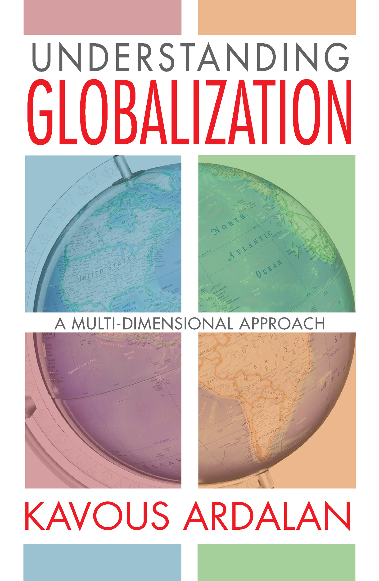 Understanding Globalization: A Multi-Dimensional Approach, 1st Edition (Paperback) book cover