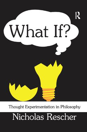 What If?: Thought Experimentation in Philosophy, 1st Edition (Paperback) book cover