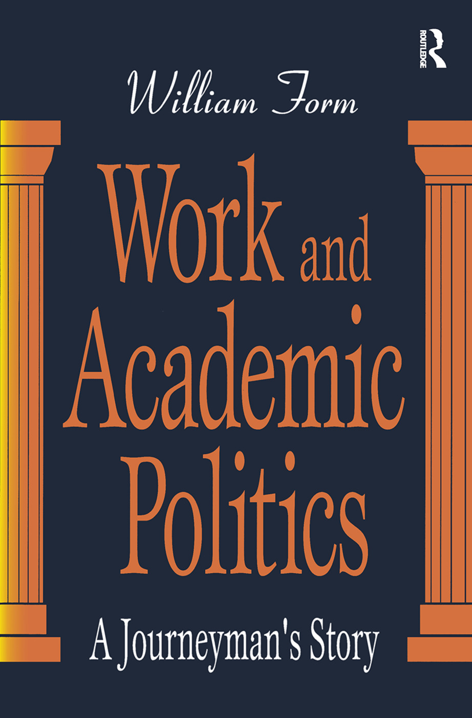 Work and Academic Politics: A Journeyman's Story book cover