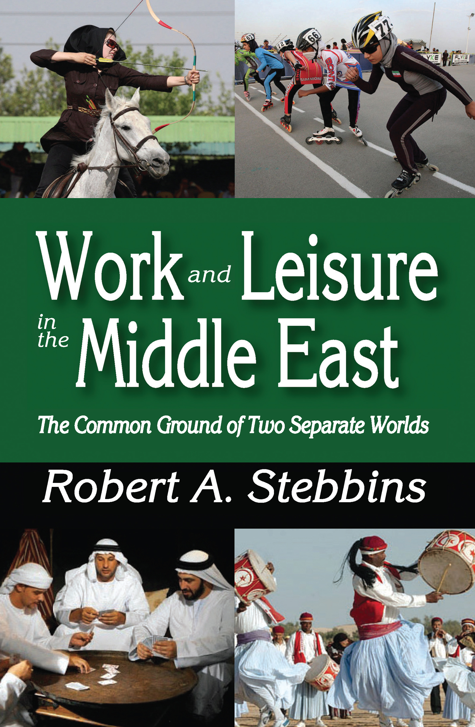 Work and Leisure in the Middle East: The Common Ground of Two Separate Worlds, 1st Edition (Paperback) book cover