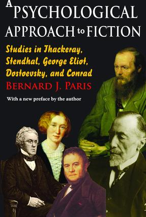 A Psychological Approach to Fiction: Studies in Thackeray, Stendhal, George Eliot, Dostoevsky, and Conrad, 1st Edition (Hardback) book cover